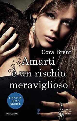 Amarti è un rischio meraviglioso (Gentry Boys Series Vol. 2) di [Brent, Cora]