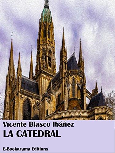 La Catedral por Vicente Blasco Ibáñez