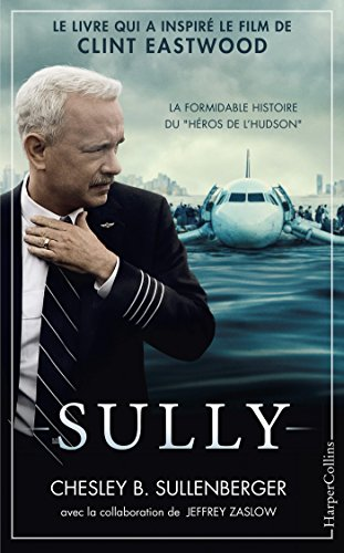 Sully: Le livre qui a inspiré le film de Clint Eastwood