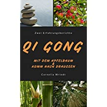 Qigong mit dem Apfelbaum  Komm nach draussen: Zwei Erfahrungsberichte