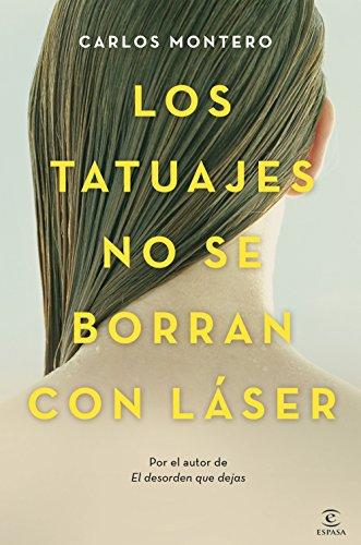 Los Tatuajes No Se Borran Con Láser Ebook Carlos Montero Castieira