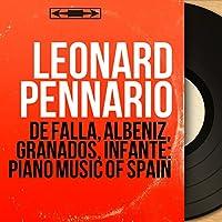 De Falla, Albéniz, Granados, Infante: Piano Music of Spain (Mono Version)