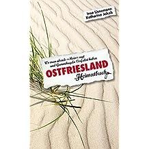Ostfriesland. Wo man abends Moin sagt und Gummikugeln Vorfahrt haben - ein Heimatbuch