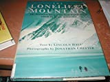 The Loneliest Mountain: The Dramatic Story of the First Expedition to Climb Mt. Minto, Antarctica