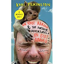 An Idiot Abroad & The Further Adventures of An Idiot Abroad - 2 Books in 1