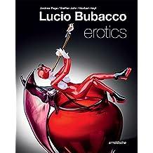 Lucio Bubacco: Erotics