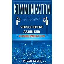 KOMMUNIKATION: VERSCHIEDENE ARTEN DER KOMMUNIKATION
