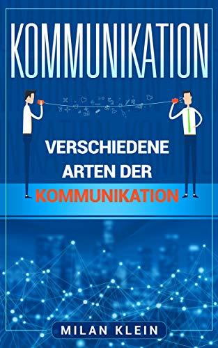 Kommunikation Verschiedene Arten Der Kommunikation Ebook Milan