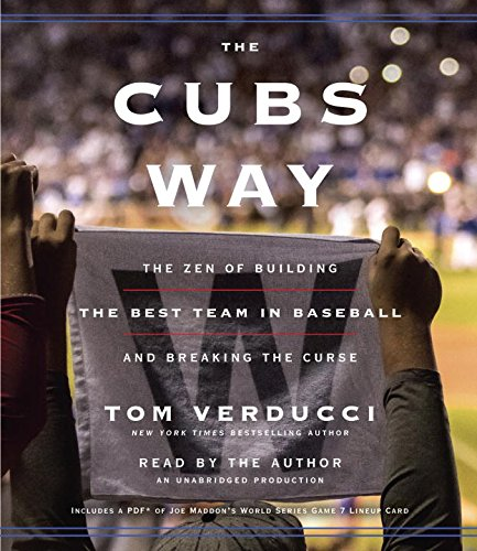 The Cubs Way: The Zen of Building the Best Team in Baseball and Breaking the Curse: Includes PDF