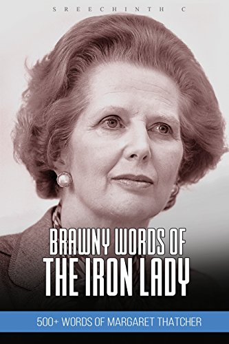 brawny-words-of-the-iron-lady-500-words-of-margaret-thatcher-english-edition