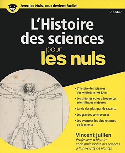 L'histoire des sciences pour les Nuls, 2ème éd. par Vincent JULLIEN