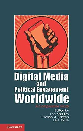 [(Digital Media and Political Engagement Worldwide : A Comparative Study)] [Edited by Eva Anduiza ] published on (June, 2012)