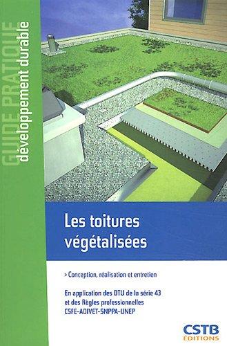 Les toitures végétalisées : Conception, réalisation et entretien par Jean-Claude Burdloff, Emmanuel Houssin, Claude Guinaudeau