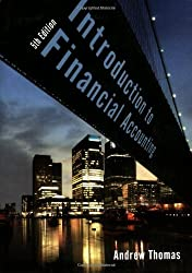 An Introduction to Financial Accounting: Written by Andrew Thomas, 2005 Edition, (5) Publisher: McGraw-Hill Higher Education [Paperback]