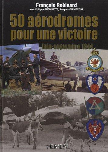 50 aérodromes pour une victoire par Francois Robinard