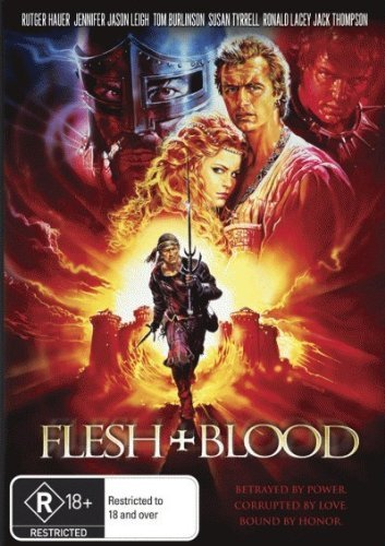 Flesh + Blood (1985) ( Flesh & Blood (Flesh and Blood) ) ( Los seǒ±ores del acero (The Rose and the Sword) ) by Rutger Hauer