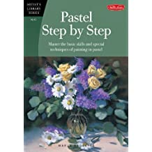 Pastel Step by Step: Master the basic skills and special techniques of painting in pastel (Artist's Library) by Marla Baggetta (2004-01-01)