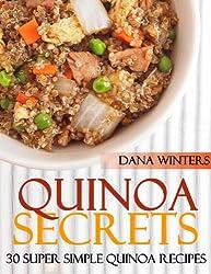 Quinoa Recipes Secrets - 30 Super Simple Quinoa Recipes (English Edition)
