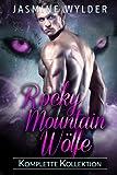 Rocky Mountain Wölfe: Komplette Kollektion - Jasmine Wylder