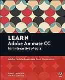 Learn Adobe Animate CC for Interactive Media: Adobe Certified Associate Exam Preparation (Adobe Certified Associate (ACA)) (English Edition)...
