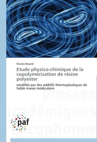 Etude physico-chimique de la copolymérisation de résine polyester: modifiés par des additifs thermoplastiques de faible masse moléculaire