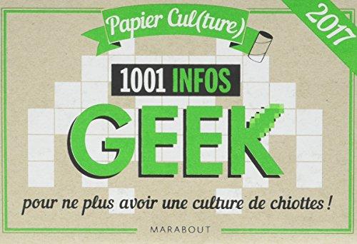 Papier (cul)ture : 1001 infos Geek pour ne plus avoir une culture de chiotte ! par Guillaume Balsamo, Marthe Picard