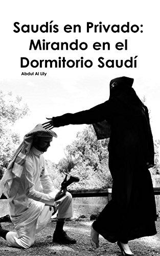 Saudís en Privado: Mirando en el Dormitorio Saudí por Abdul Al Lily