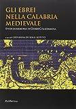 Gli ebrei nella Calabria medievale. Studi in memoria di Cesare Colafemmina