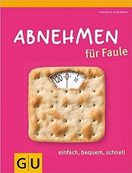 Abnehmen für Faule (GU Diät&Gesundheit) von [Bohlmann, Friedrich]
