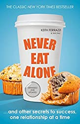 Never Eat Alone: And Other Secrets to Success, One Relationship at a Time by Keith, Raz, Tahl Ferrazzi (2014-01-01)