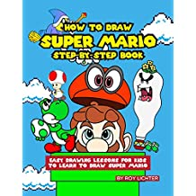 How to Draw Super Mario Step-by-Step Book: Easy Drawing Lessons for Kids to Learn to Draw Super Mario (English Edition)