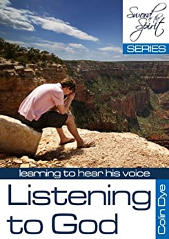 Listening to God (Sword of the Spirit Book 9) by [Dye, Colin]