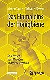 Das Einmaleins der Honigbiene (66 x Wissen zum Mitreden und Weitererzählen)