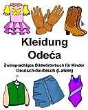 Deutsch-Serbisch (Latein) Kleidung Zweisprachiges Bildwörterbuch für Kinder (FreeBilingualBooks.com)
