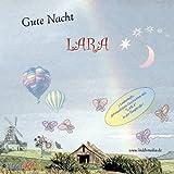 Gute Nacht LARA - 3 Personalisierte GUTENACHTGESCHICHTEN auf CD, erzählt mit LARA in der Hauptrolle - Mit WIDMUNG- Mit jedem Vornamen möglich ! Spezialanfertigung