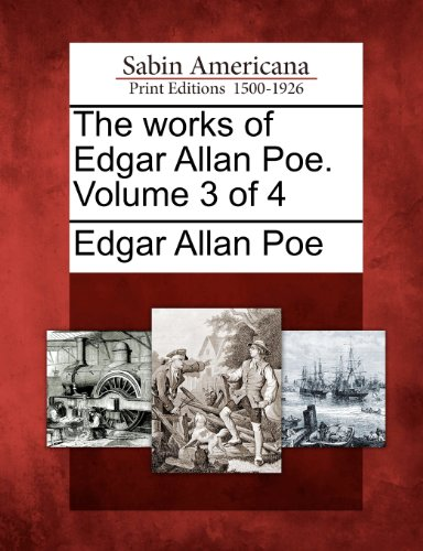 The works of Edgar Allan Poe. Volume 3 of 4