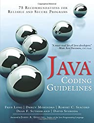 Java Coding Guidelines: 75 Recommendations for Reliable and Secure Programs (SEI Series in Software Engineering) (SEI Series in Software Engineering (Paperback))
