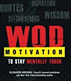 eBook Gratis da Scaricare WOD Motivation Quotes Inspiration Affirmations and Wisdom to Stay Mentally Tough by Eleanor Brown 2013 11 28 (PDF,EPUB,MOBI) Online Italiano