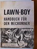 Lawn-Boy Rasenmäher Zweitakt- und Viertaktverfahren D-400- und D-600 Serie – Handbuch für den Mechaniker