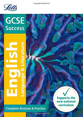 GCSE English Language and English Literature Complete Revision & Practice (Letts GCSE 9-1 Revision Success)
