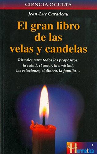 El gran libro de las velas y candelas por Jean Luc Caradeau