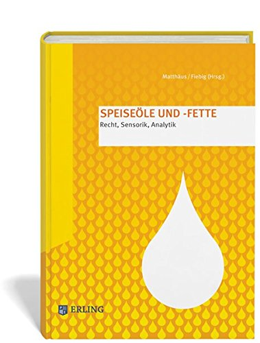 Speiseöle und -fette: Recht, Sensorik, Analytik