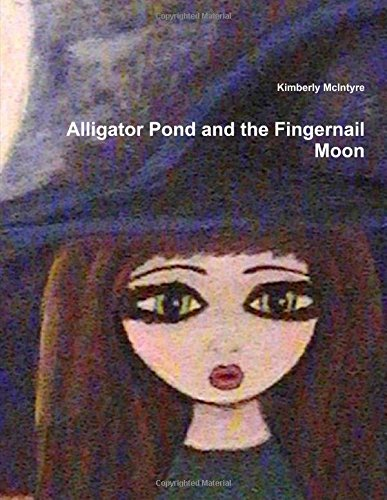 Alligator Pond (Alligator Pond and the Fingernail Moon)
