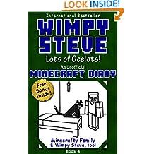 Wimpy Steve Book 4: Lots of Ocelots! (An Unofficial Minecraft Diary Book) (Minecraft Diary: Wimpy Steve)