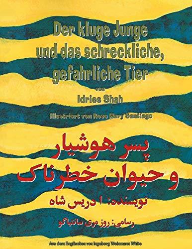 Der kluge Junge und das schreckliche, gefährliche Tier: Deutsch-Dari Ausgabe (Hoopoe Lehrgeschichten)
