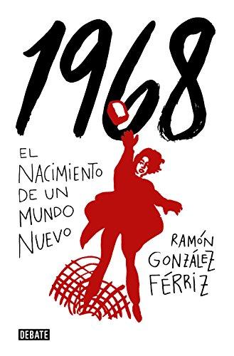 1968: El nacimiento de un mundo nuevo