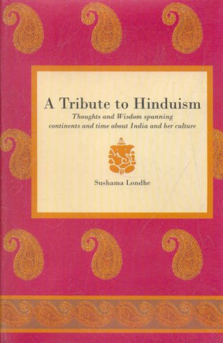 Tribute to Hinduism: Thoughts and Wisdom Spanning Continents and Time About India and Her Culture por Sushama Londhe