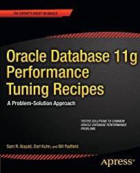 Oracle Database 11g Performance Tuning Recipes: A Problem-Solution Approach