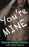 ROMANCE COLLECTION: ROMANCE: STEPBROTHER ROMANCE: You're Mine (FREE BONUS STEAMY HOT STORY!!) (Taboo Bad Boy Romance BBW Billionaire Collection Contemporary Book 1)