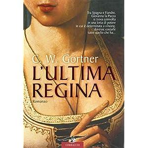 L'ultima regina (Narratori Corbaccio)